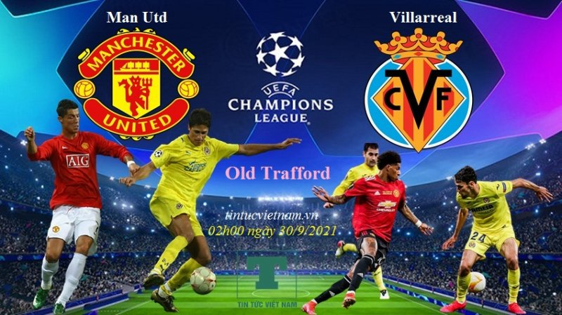 nhan-dinh-mu-vs-villarreal-2h00-ngay-30-9-2021-cup-c1-chau-au-1738.jpg